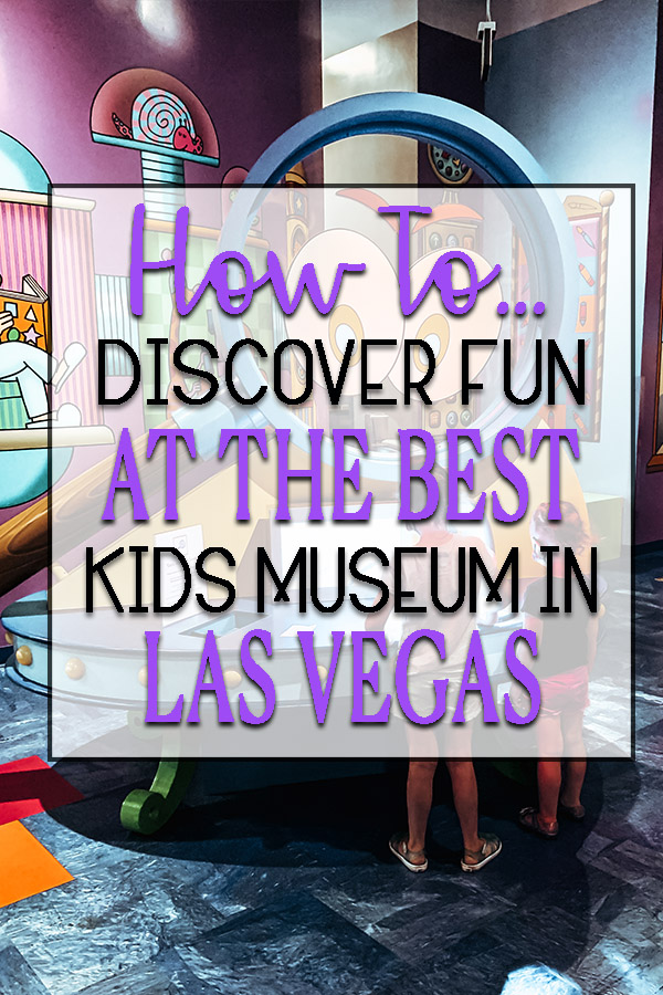 how to discover fun at the best kids museum in las vegas
