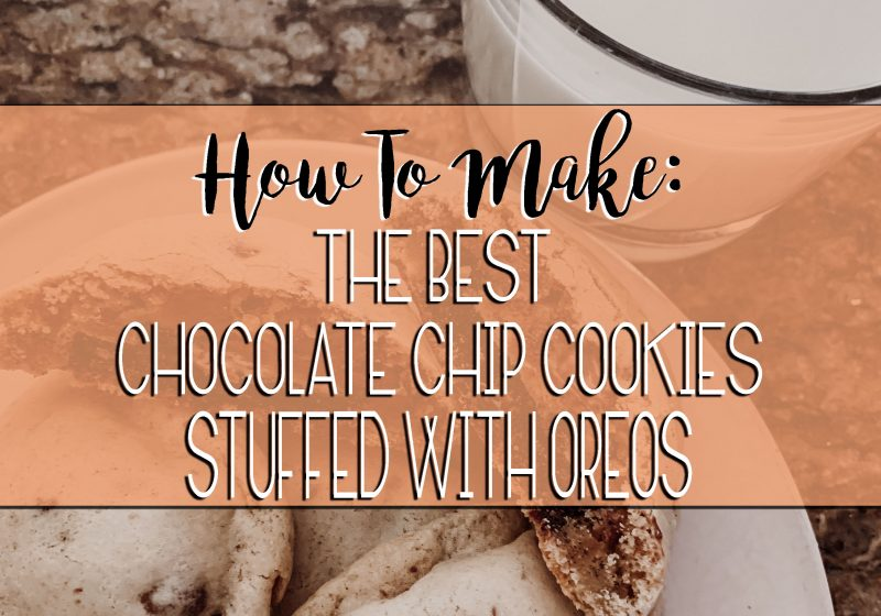 Chocolate chip cookies stuffed with oreos