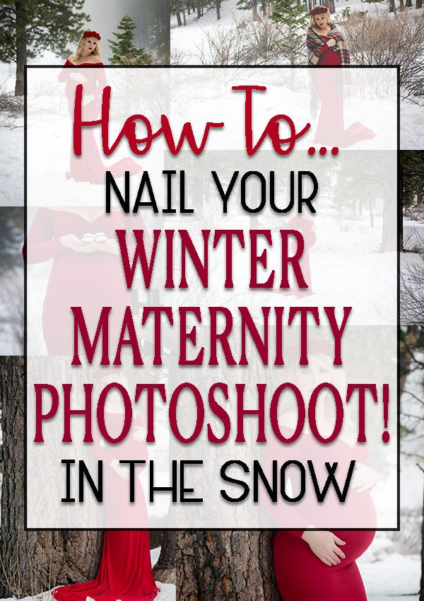 How to nail your winter maternity photoshoot in the snow!